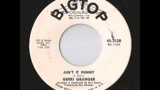 Gerri Granger - Ain't It Funny (Big Top)
