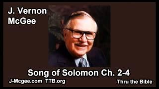 22 Song of Solomon 02-04 - J Vernon McGee - Thru the Bible