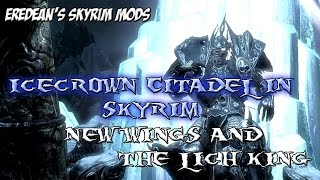 Skyrim Mods: Icecrown Citadel in Skyrim - New Wings & The Lich King