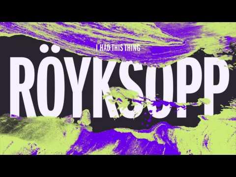 Röyksopp - I Had This Thing (Joris Voorn Remix)