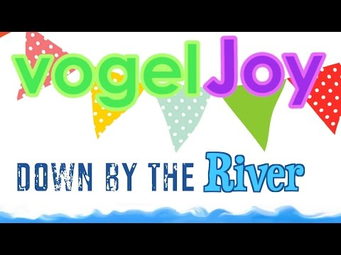 vogelJoy - Down By The River