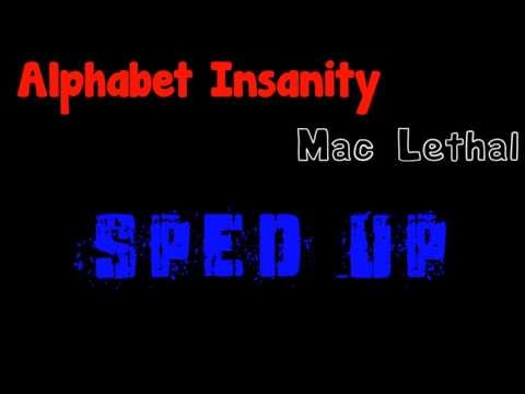 Alphabet Insanity- Mac Lethal (Sped Up)