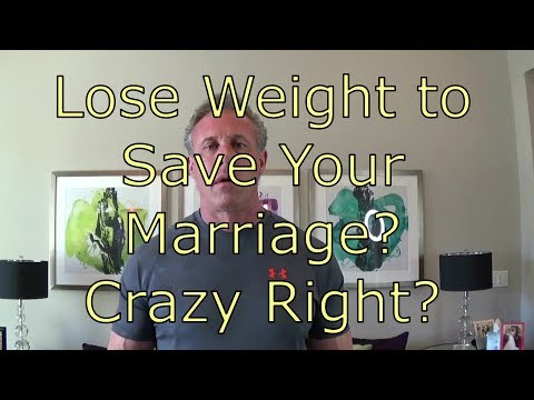 Lose Weight to Save Your Marriage? Crazy Right?
