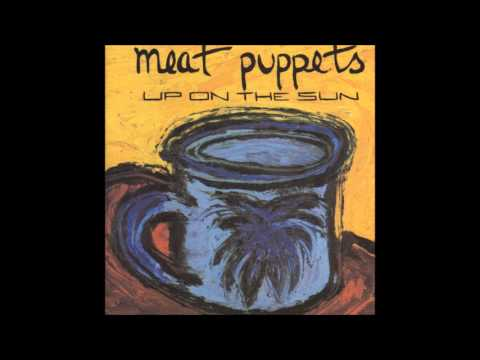 Meat Puppets - Up On The Sun (1985) [Full Album]