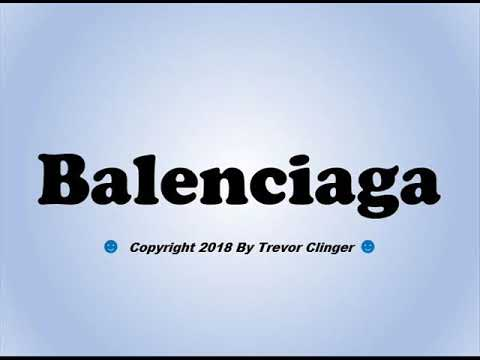 How To Pronounce Balenciaga - 동영상