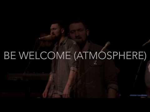 Be Welcome Atmosphere feat Ryan Kennedy
