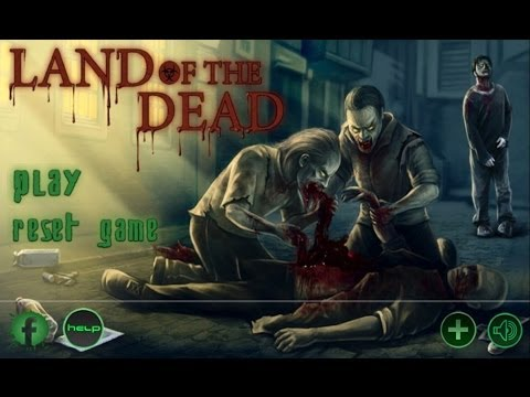 Land Of The Dead [Walkthrough]