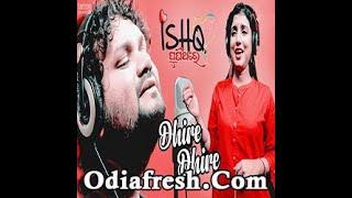 Dhire Dhire official full song   Ishq Puni Thare  Arindam and Alina,human sagar dipti rekha