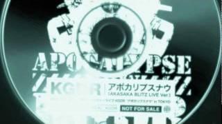 アポカリプスナウ [AKASAKA BLITZ LIVE Ver. ] @ 2011.7.24 東日本大震...