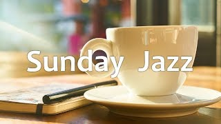 Sunday Jazz - Happy Morning Bossa Nova JAZZ Music For Work, Study & Good Mood