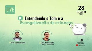 [LIVE] : Entendendo o Tom e a Evangelização de crianças