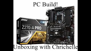 The Mother of All Boards! MSI Z270-A Pro Unboxing and PC Build