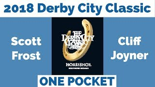 Scott Frost vs Cliff Joyner - One Pocket - 2018 Derby City Classic