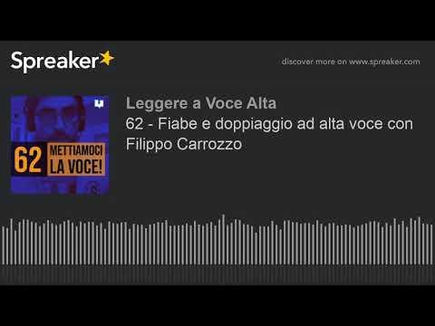 62 - Fiabe E Doppiaggio Ad Alta Voce Con Filippo Carrozzo