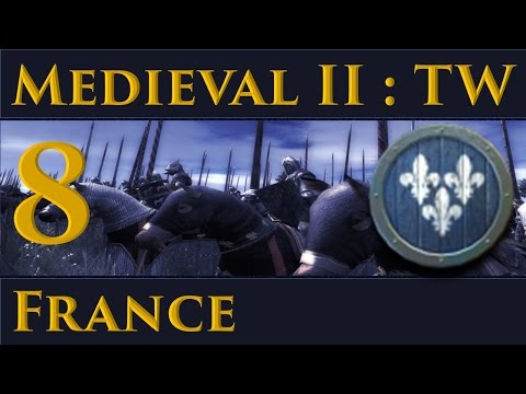Medieval II: Total War France Campaign  Part 8