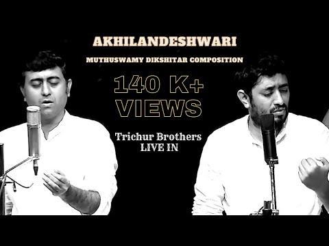 Trichur Brothers | Live in | Akhilandeshwari | Dwijavanti