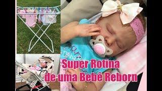 SUPER ROTINA DE UMA BEBÊ REBORN
