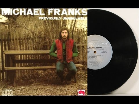 Michael Franks - Previously Unavailable (Full Album) 1973 ...