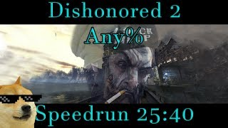Dishonored 2 Any% Corvo Speedrun - 25:40 PB