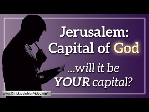Jerusalem: Capital of God - Will it be your Capital