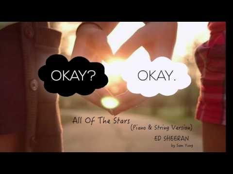 All Of The Stars Piano & String Version  Ed Sheeran   Sam Yung