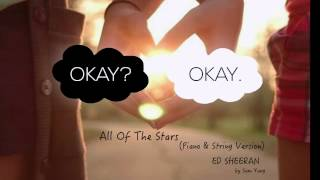 All Of The Stars (Piano & String Version) - Ed Sheeran - by Sam Yung