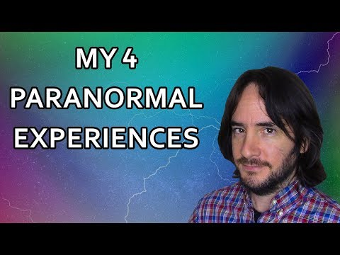 My 4 Incredible Paranormal Experiences (WITH VIDEO)