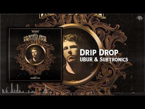 UBUR & Subtronics - Drip Drop