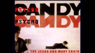 Psychocandy - the hardest walk