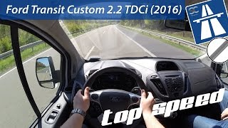 Ford Transit Custom 2.2 TDCi (2016) on German Autobahn - POV Top Speed Drive
