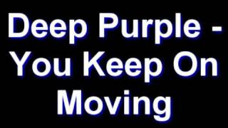 Deep Purple - You Keep On Moving