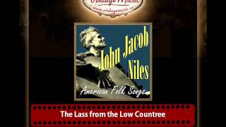 John Jacob Niles – The Lass from the Low Countree