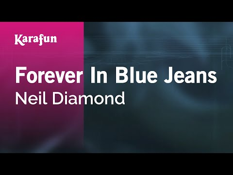 Karaoke Forever In Blue Jeans - Neil Diamond *