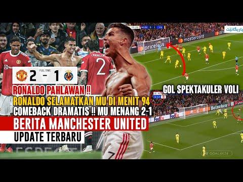 COMEBACK DRAMATIS❗Ronaldo Menangkan MU Di Menit 94 😍 MU Menang 2-1 Vs Villareal 🥳 Gol Fantastis  😍