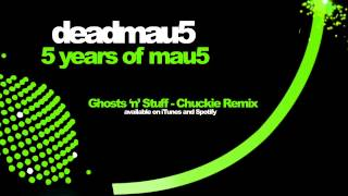 deadmau5 feat rob swire ghosts n stuff chuckie remix