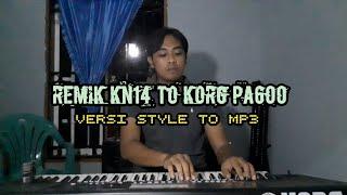 Gambar cover REMIK KN 14 CONVERT  To KORG PA600 || VERSI STYLE TO MP3