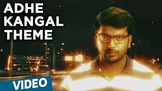 Download Hindi Video Songs - Adhe Kangal Songs | Adhe Kangal Theme | Kalaiyarasan | Rohin Venkatesan | Ghibran