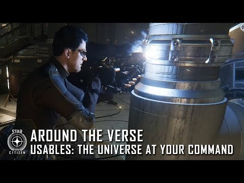 Star Citizen: Around the Verse - Usables: The Universe at Your Command
