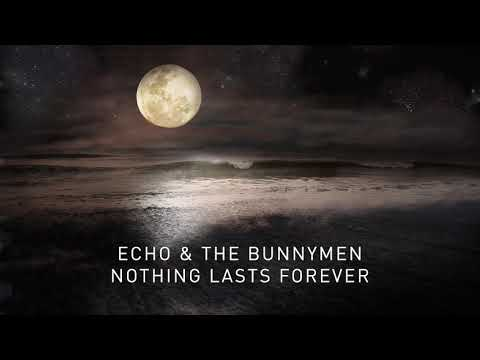 Echo & The Bunnymen - Nothing Lasts Forever (Transformed) (Official Audio)