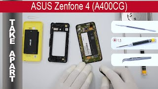 how to disassemble  ASUS ZenFone 4 A400CG, Take Apart, Tutorial