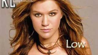 Kelly Clarkson - Low  Chipmunk Version
