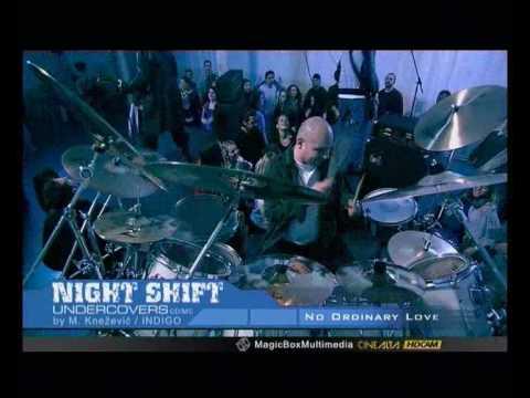 NIGHT SHIFT - NO ORDINARY LOVE