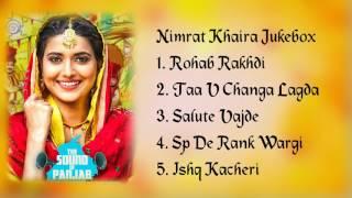 Nimrat Khaira Jukebox Rohab Rakhdi, Taan v Changa Lagda, Salute Vajde. Sp De Rank Wargi