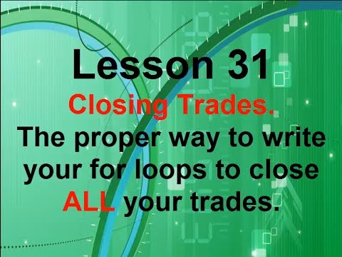 Mql4 Lesson 31 Closing Trades with for loops.