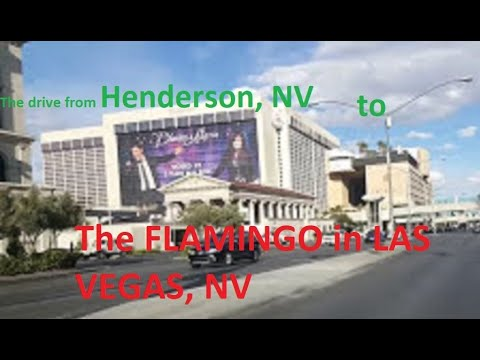 The drive from Henderson Nevada to The Flamingo Hotel and Casino in Las Vegas.