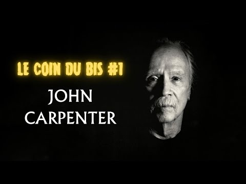 le-coin-du-bis-#1---john-carpenter
