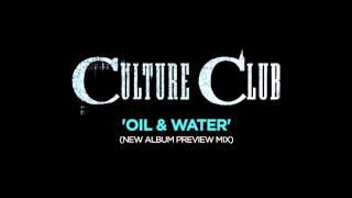 Culture Club - Oil & Water (New Album Preview Mix)