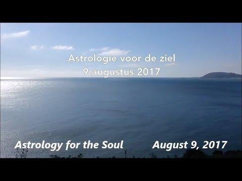 Astrologie voor de ziel 9 augustus 2017