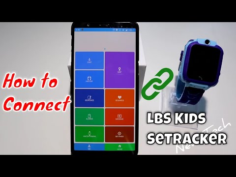 How To Connect LBS Kid With SeTracker App Android Phone Smart Watch