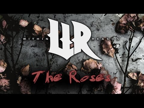 Within Reason - The Roses (Lyric Video)